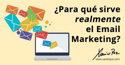 Para qué sirve realmente el Email Marketing